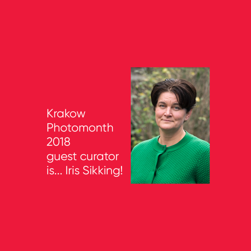 Iris Sikking as a guest curator of the 16th edition of Krakow Photomonth 2018!