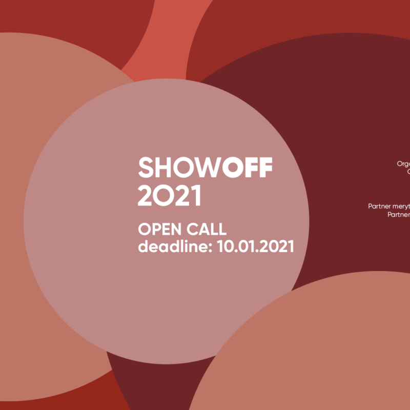 ShowOFF OPEN CALL 2021! Submit your project until January 10, 2021!