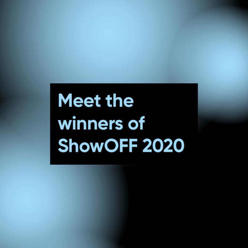 Meet the winners of ShowOFF 2020!