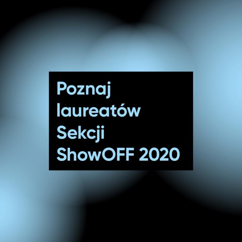 Poznajcie laureatów Sekcji ShowOFF 2020!